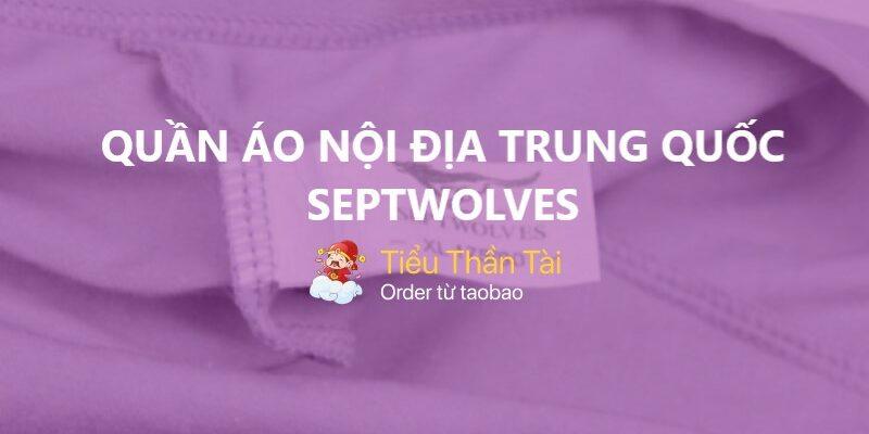 Quần áo nội địa Trung Quốc SeptWolves – Có nên kinh doanh hay không?