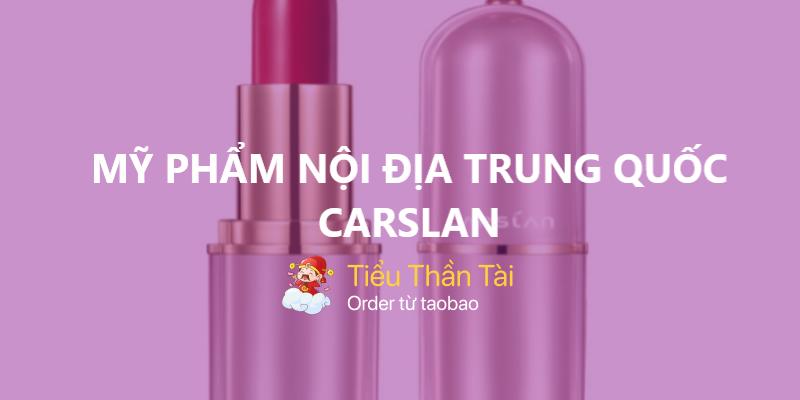 """Đánh giá chi tiết về mỹ phẩm nội địa Trung Quốc CARSLAN đang làm """"chao đảo"""" thị trường hiện nay"""
