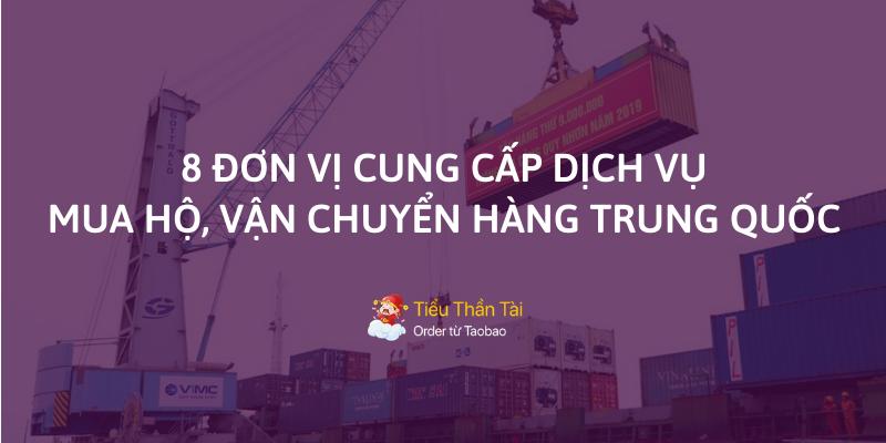 Top 8 các đơn vị mua hộ vận chuyển nhập hàng Trung Quốc uy tín