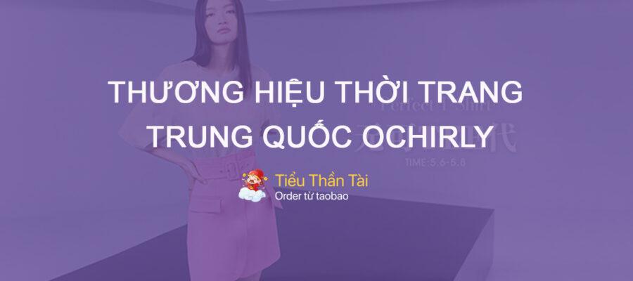 Vì sao thương hiệu thời trang Trung Quốc Ochirly lại có sức hút tại Việt Nam?
