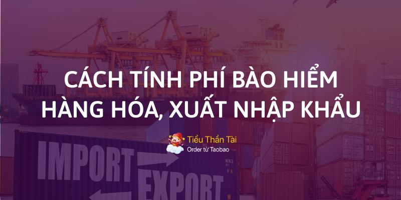 Cách tính phí bảo hiểm hàng hóa xuất nhập khẩu