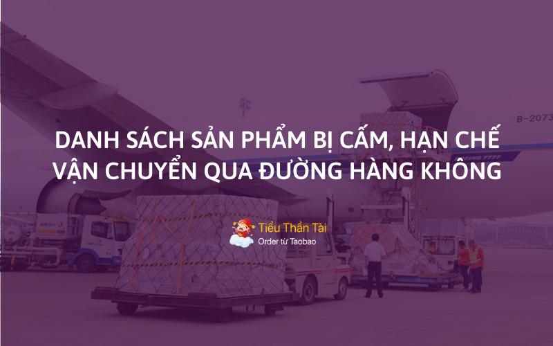 Tổng hợp danh sách sản phẩm bị cấm hoặc hạn chế vận chuyển hàng Trung Quốc qua đường hàng không